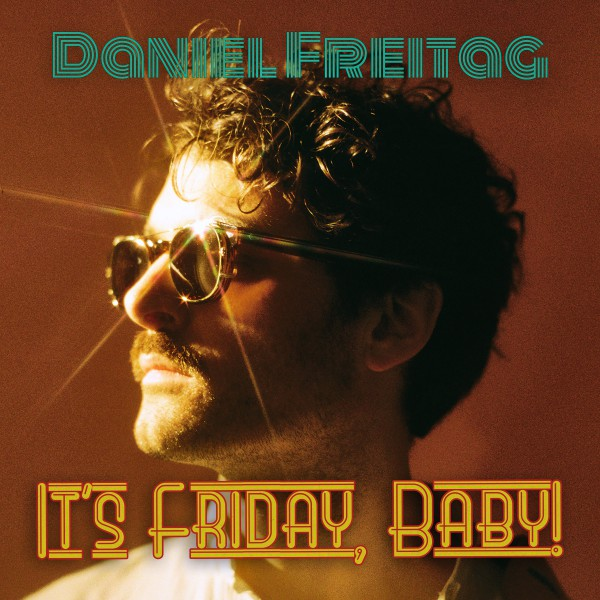Daniel Freitag - It's Friday, Baby! EP - Download