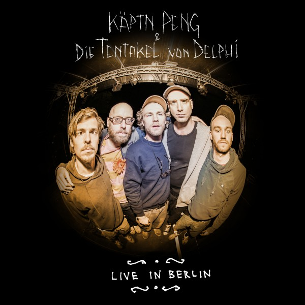 Käptn Peng & Die Tentakel von Delphi - Live in Berlin - Audio Download